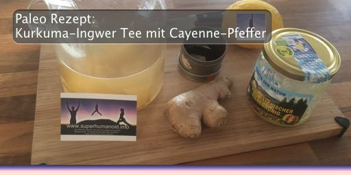 paleo rezept kurkuma ingwer tee mit cayenne pfeffer blog. Black Bedroom Furniture Sets. Home Design Ideas